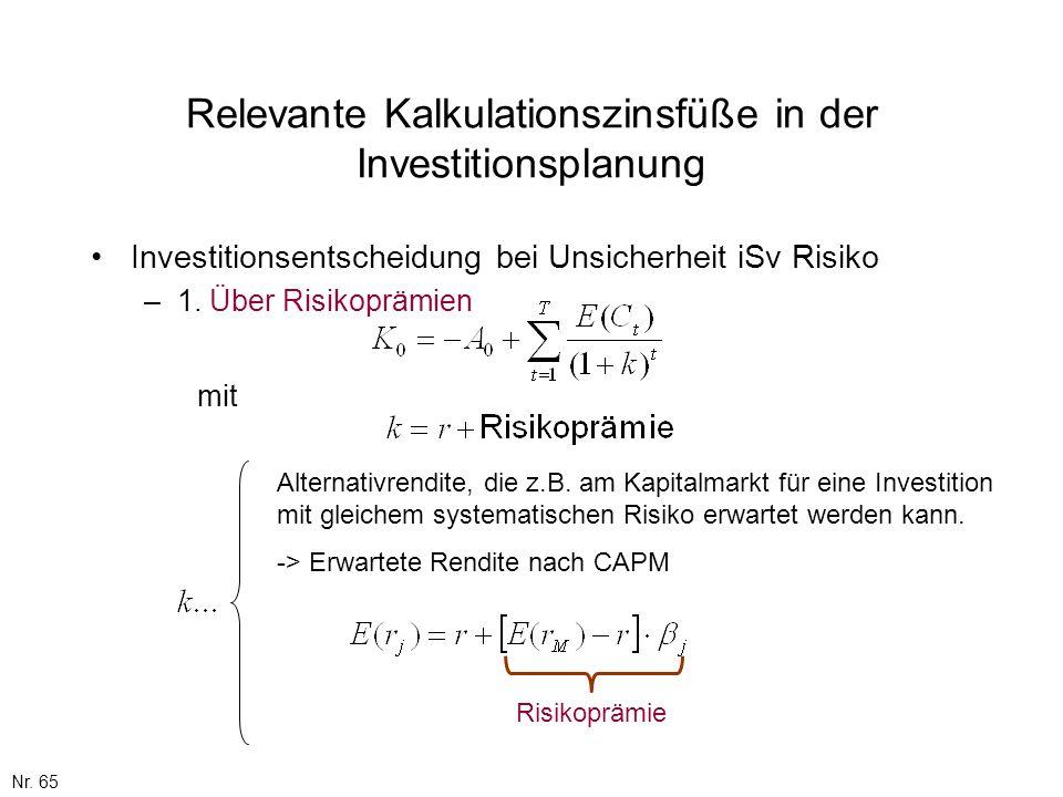 Nr. 65 Relevante Kalkulationszinsfüße in der Investitionsplanung Investitionsentscheidung bei Unsicherheit iSv Risiko –1. Über Risikoprämien mit Alter