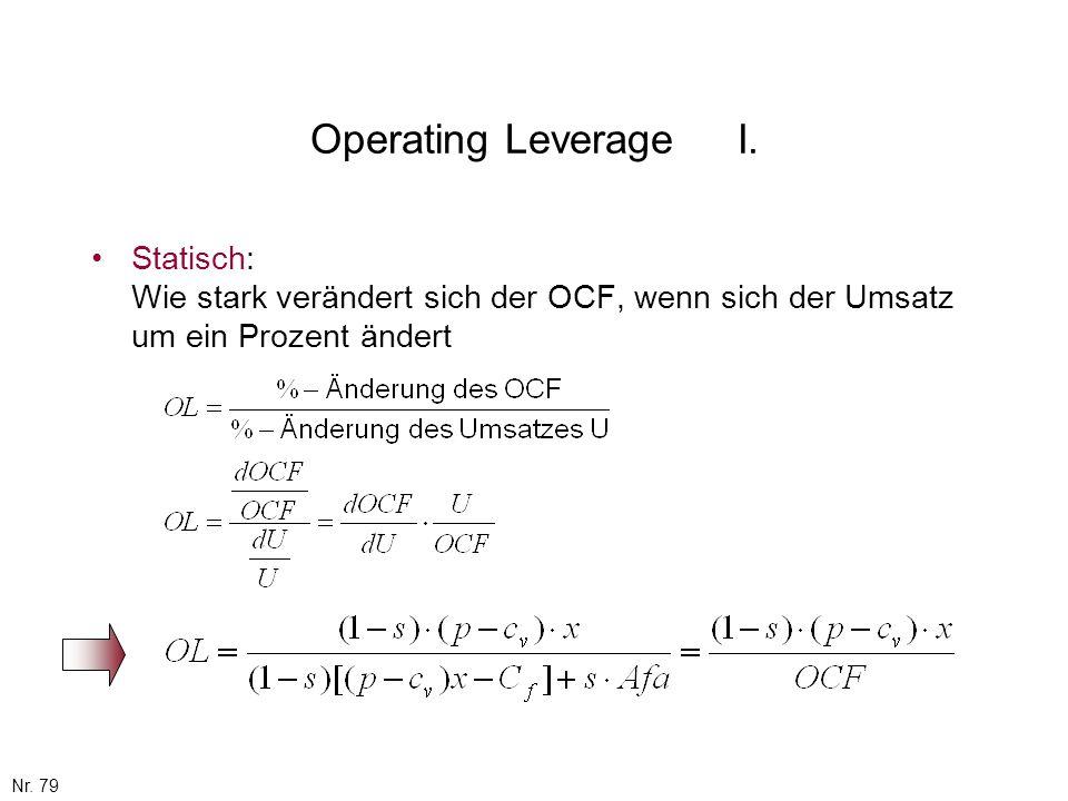 Nr. 79 Operating LeverageI. Statisch: Wie stark verändert sich der OCF, wenn sich der Umsatz um ein Prozent ändert