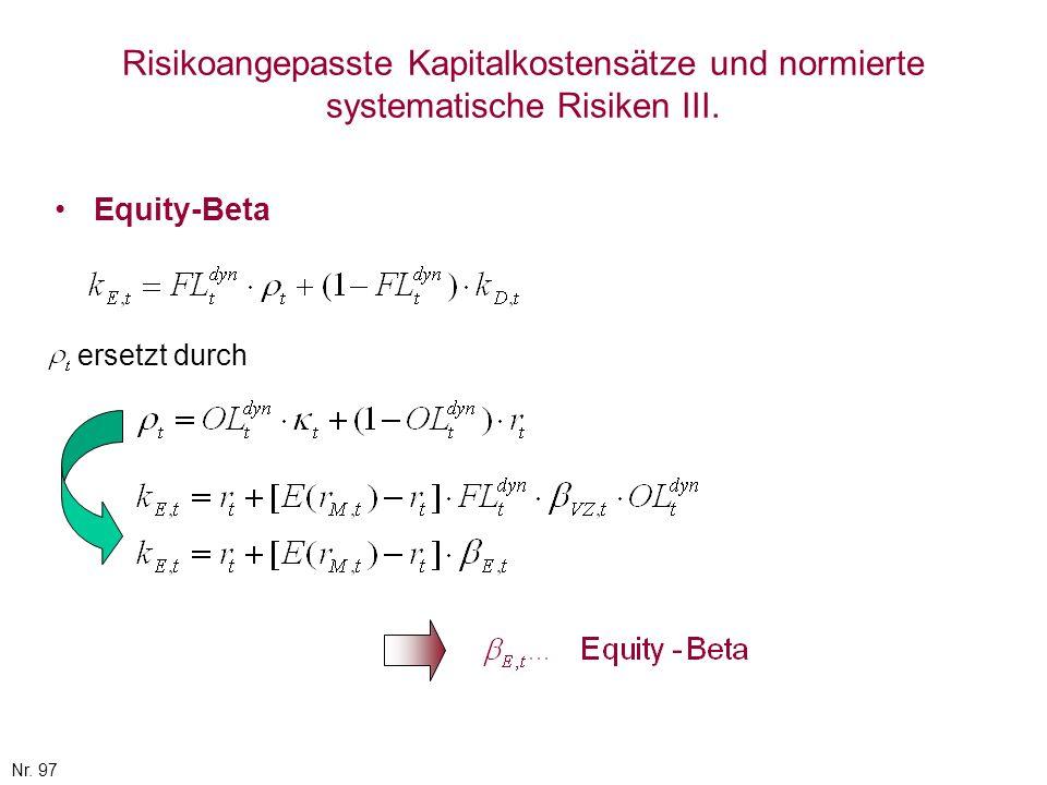 Nr. 97 Risikoangepasste Kapitalkostensätze und normierte systematische Risiken III. Equity-Beta ersetzt durch