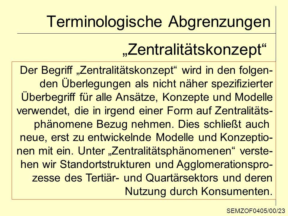 Terminologische Abgrenzungen Zentralitätskonzept Der Begriff Zentralitätskonzept wird in den folgen- den Überlegungen als nicht näher spezifizierter Ü