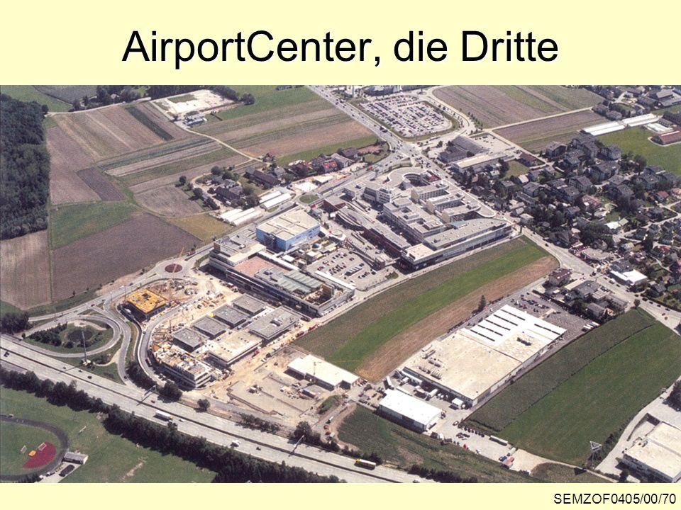 AirportCenter, die Dritte SEMZOF0405/00/70