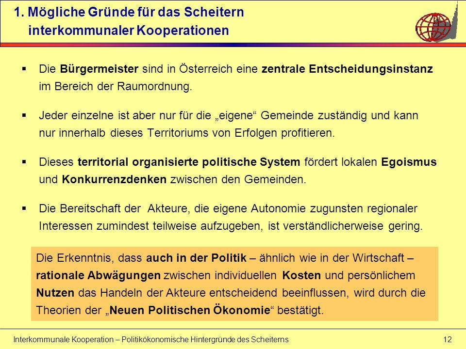 Interkommunale Kooperation – Politikökonomische Hintergründe des Scheiterns 12 Die Bürgermeister sind in Österreich eine zentrale Entscheidungsinstanz