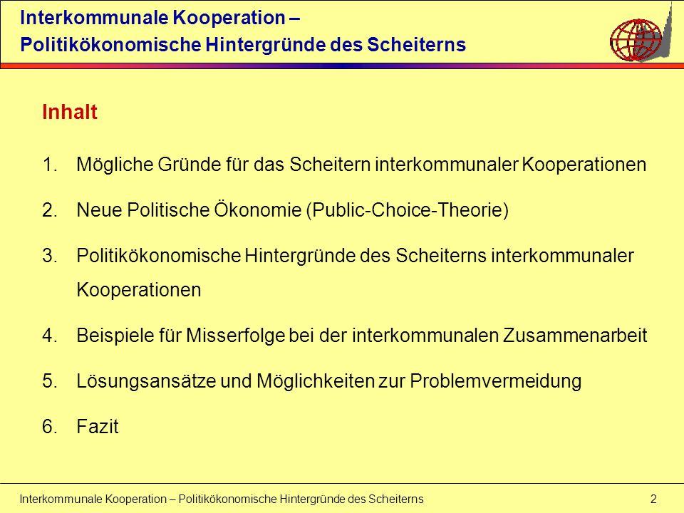 Interkommunale Kooperation – Politikökonomische Hintergründe des Scheiterns 2 Interkommunale Kooperation – Politikökonomische Hintergründe des Scheite