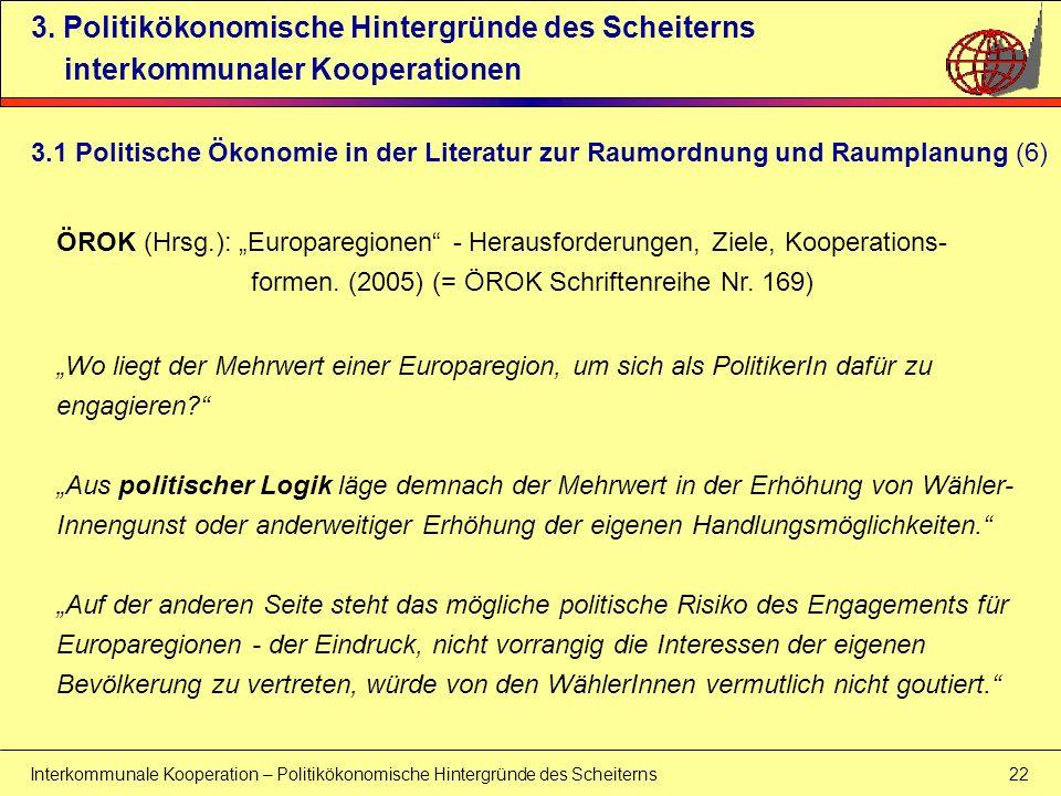 Interkommunale Kooperation – Politikökonomische Hintergründe des Scheiterns 22 3. Politikökonomische Hintergründe des Scheiterns interkommunaler Koope