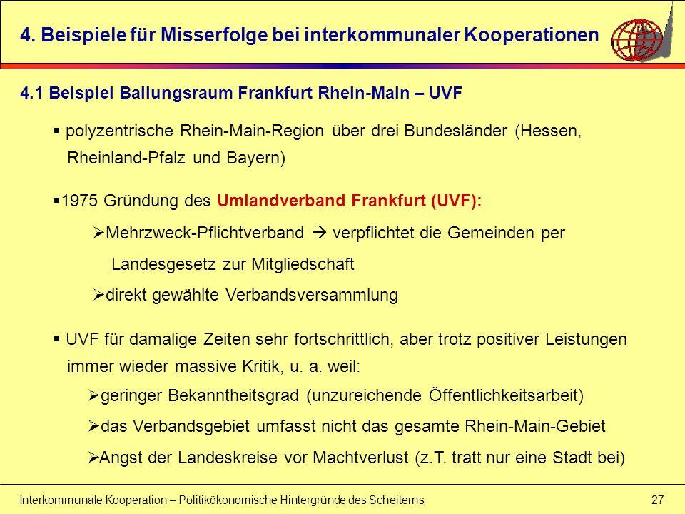 Interkommunale Kooperation – Politikökonomische Hintergründe des Scheiterns 27 4. Beispiele für Misserfolge bei interkommunaler Kooperationen polyzent