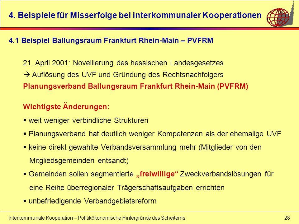 Interkommunale Kooperation – Politikökonomische Hintergründe des Scheiterns 28 4. Beispiele für Misserfolge bei interkommunaler Kooperationen Wichtigs