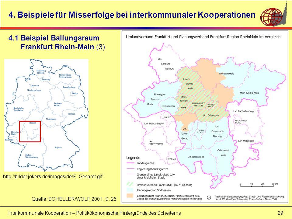 Interkommunale Kooperation – Politikökonomische Hintergründe des Scheiterns 29 4. Beispiele für Misserfolge bei interkommunaler Kooperationen Quelle: