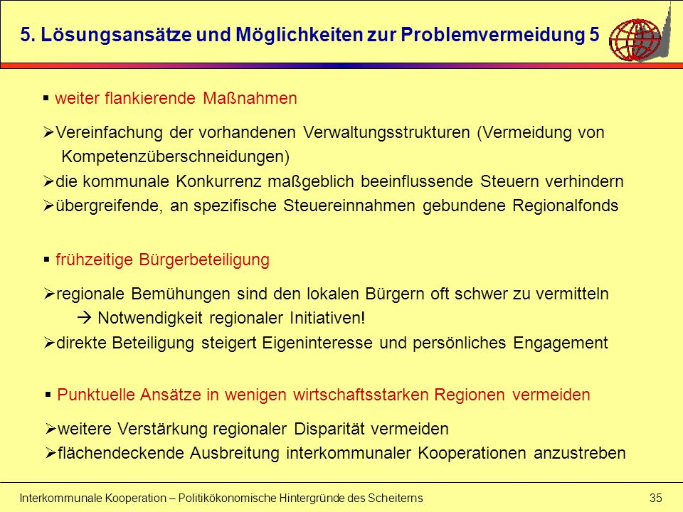 Interkommunale Kooperation – Politikökonomische Hintergründe des Scheiterns 35 5. Lösungsansätze und Möglichkeiten zur Problemvermeidung 5 weiter flan