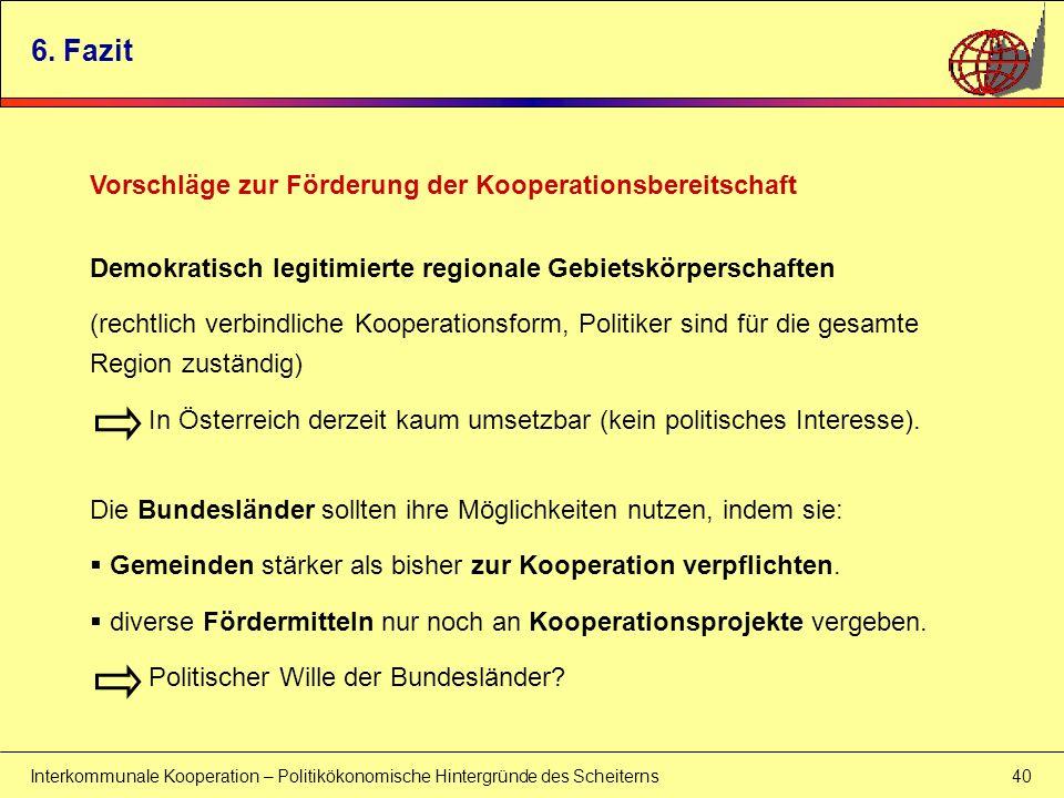 Interkommunale Kooperation – Politikökonomische Hintergründe des Scheiterns 40 6. Fazit Vorschläge zur Förderung der Kooperationsbereitschaft Demokrat