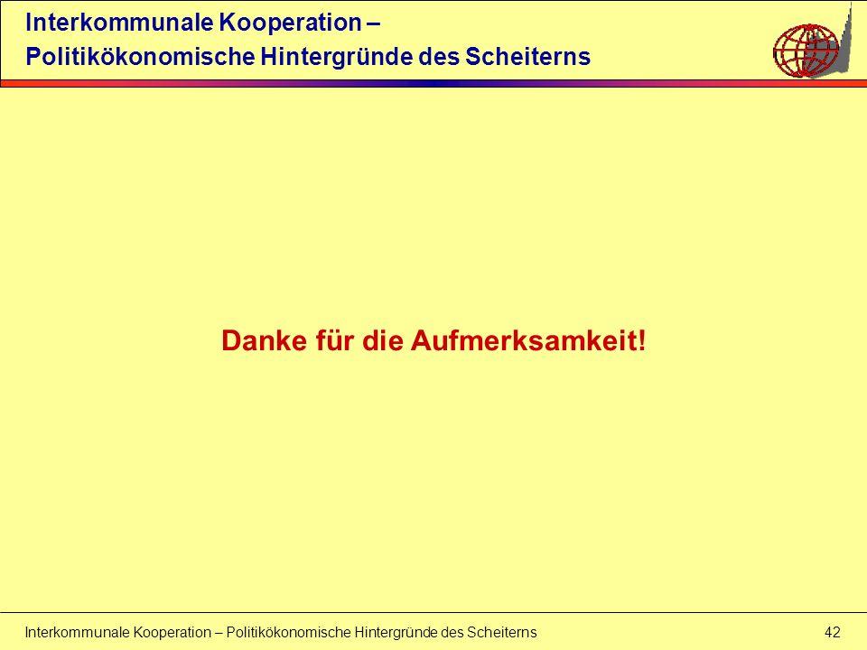 Interkommunale Kooperation – Politikökonomische Hintergründe des Scheiterns 42 Interkommunale Kooperation – Politikökonomische Hintergründe des Scheit