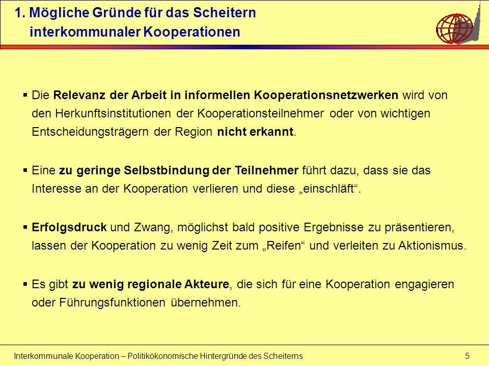 Interkommunale Kooperation – Politikökonomische Hintergründe des Scheiterns 6 1.