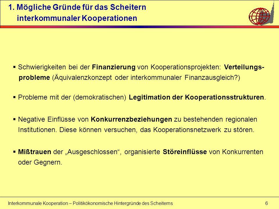 Interkommunale Kooperation – Politikökonomische Hintergründe des Scheiterns 7 1.