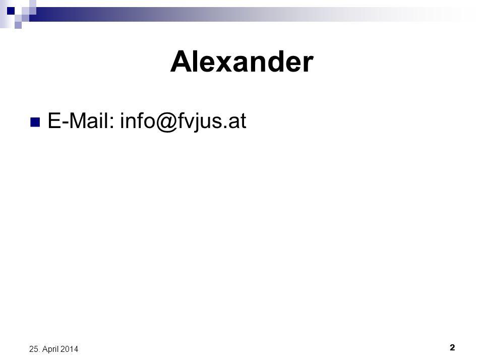 2 25. April 2014 Alexander E-Mail: info@fvjus.at