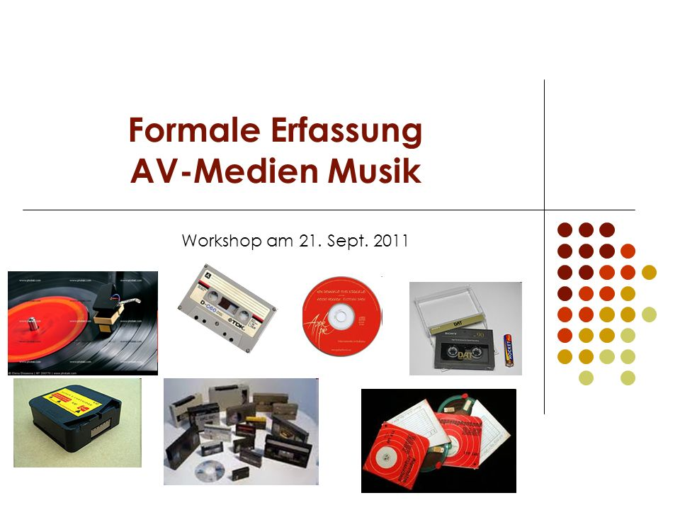 Formale Erfassung AV-Medien Musik Workshop am 21. Sept. 2011