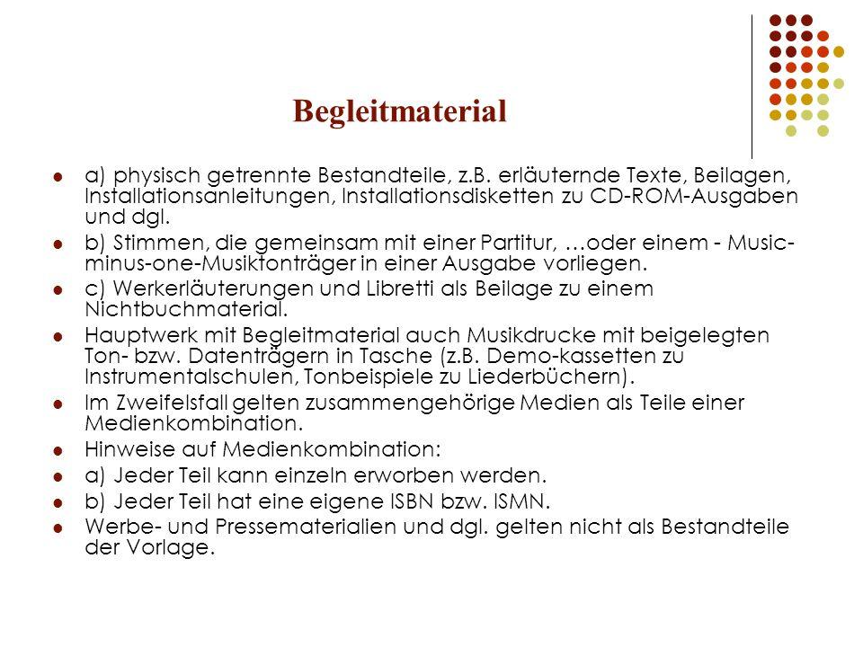 Begleitmaterial a) physisch getrennte Bestandteile, z.B. erläuternde Texte, Beilagen, Installationsanleitungen, Installationsdisketten zu CD-ROM-Ausga