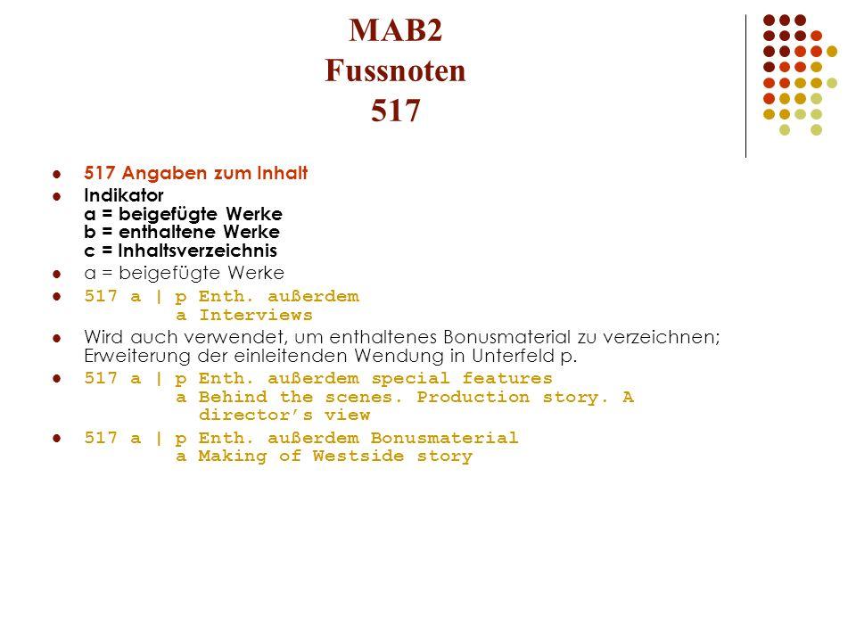 MAB2 Fussnoten 517 517 Angaben zum Inhalt Indikator a = beigefügte Werke b = enthaltene Werke c = Inhaltsverzeichnis a = beigefügte Werke 517 a | p En