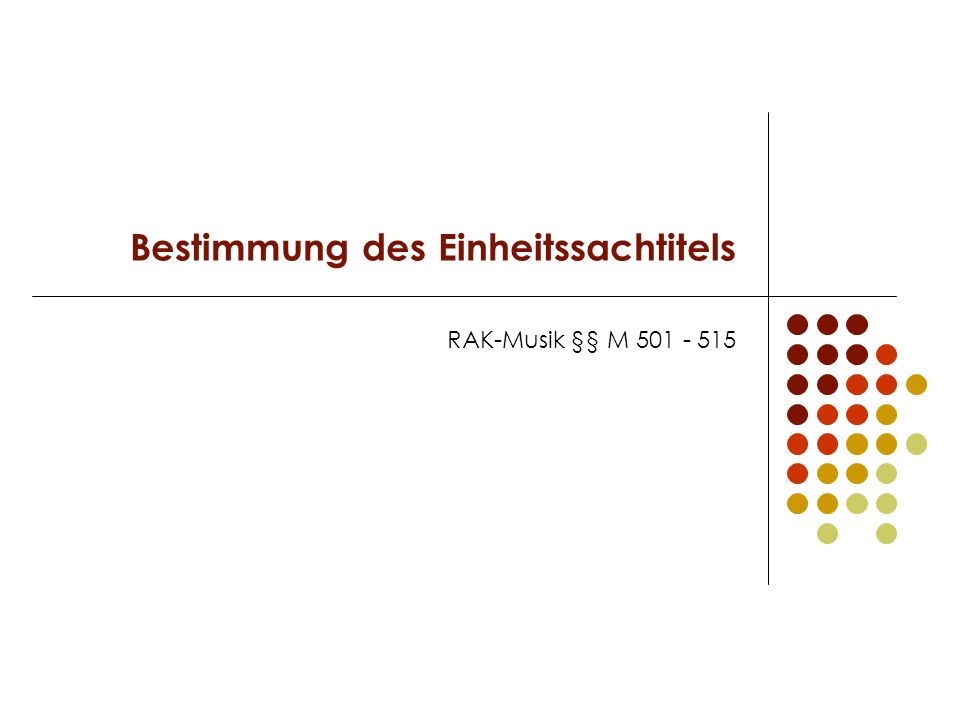 Bestimmung des Einheitssachtitels RAK-Musik §§ M 501 - 515