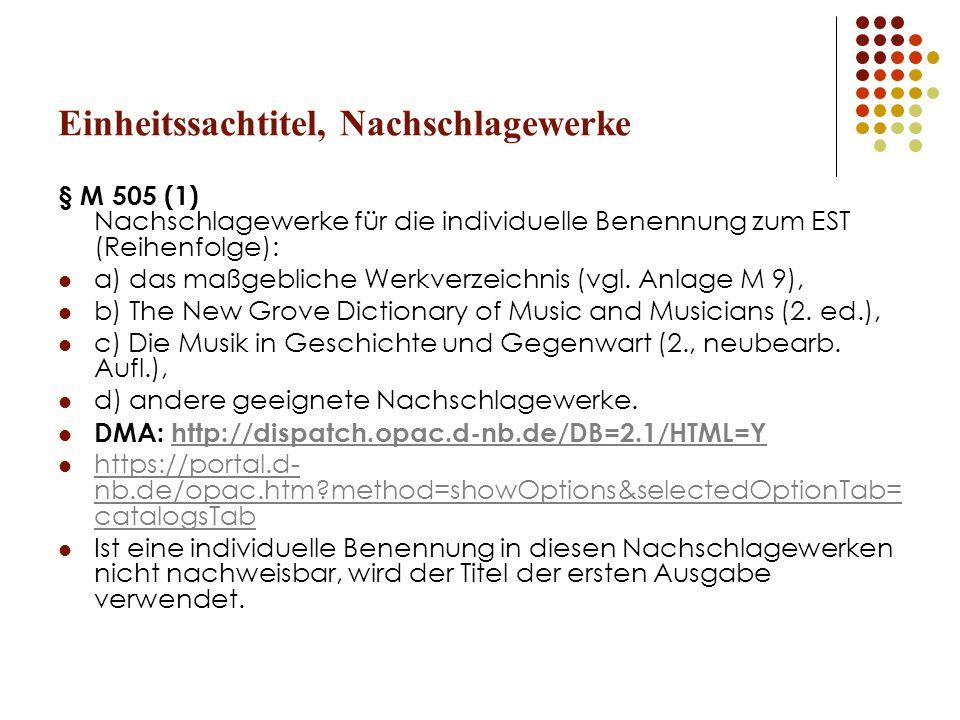Einheitssachtitel, Nachschlagewerke § M 505 (1) Nachschlagewerke für die individuelle Benennung zum EST (Reihenfolge): a) das maßgebliche Werkverzeich