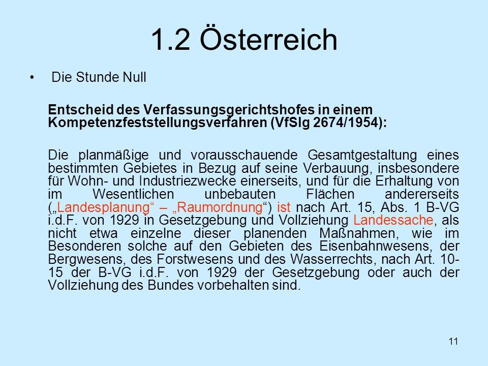 11 1.2 Österreich Die Stunde Null Entscheid des Verfassungsgerichtshofes in einem Kompetenzfeststellungsverfahren (VfSlg 2674/1954): Die planmäßige un