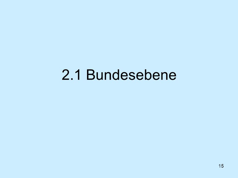 15 2.1 Bundesebene