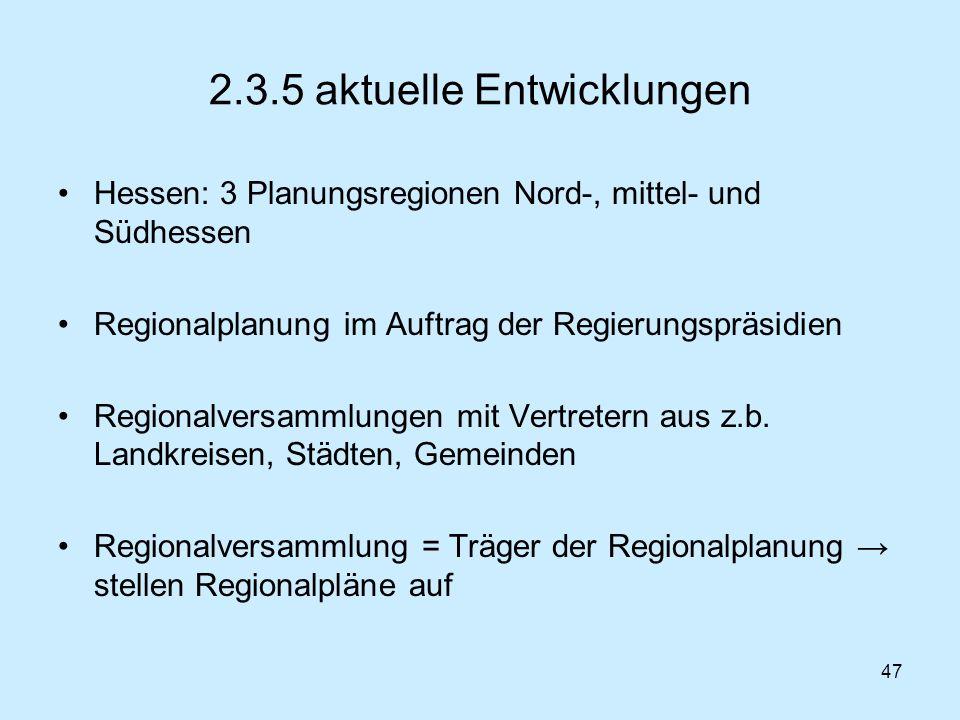47 2.3.5 aktuelle Entwicklungen Hessen: 3 Planungsregionen Nord-, mittel- und Südhessen Regionalplanung im Auftrag der Regierungspräsidien Regionalver