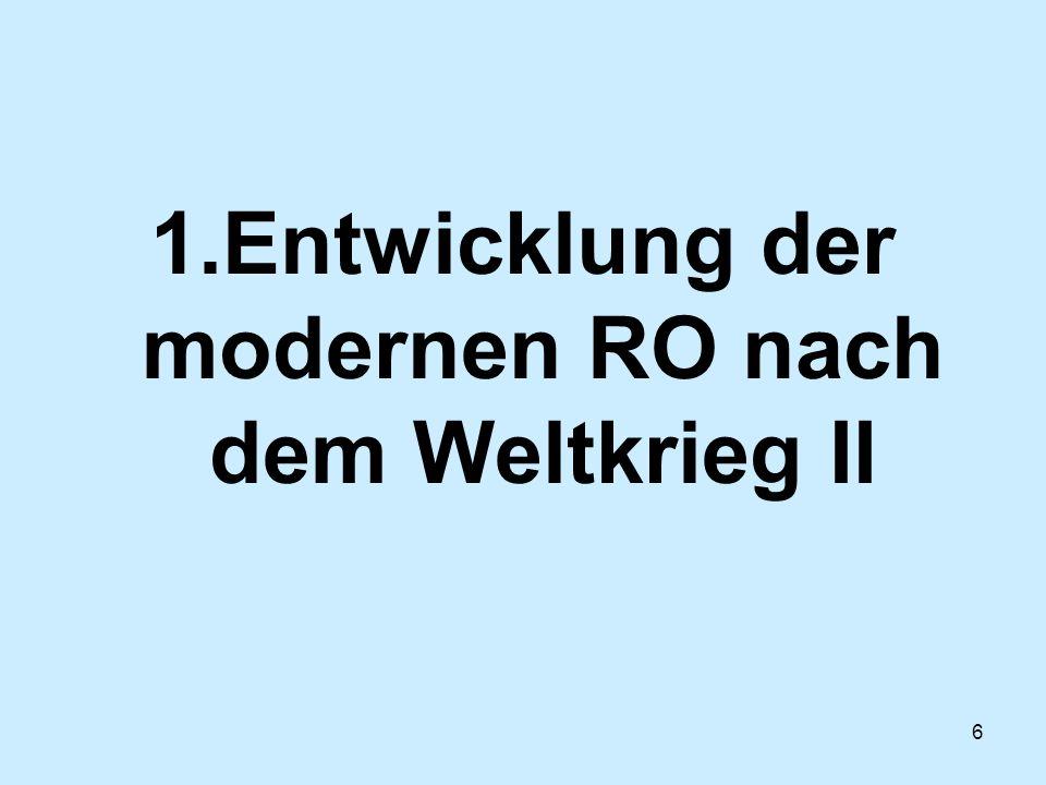 6 1.Entwicklung der modernen RO nach dem Weltkrieg II