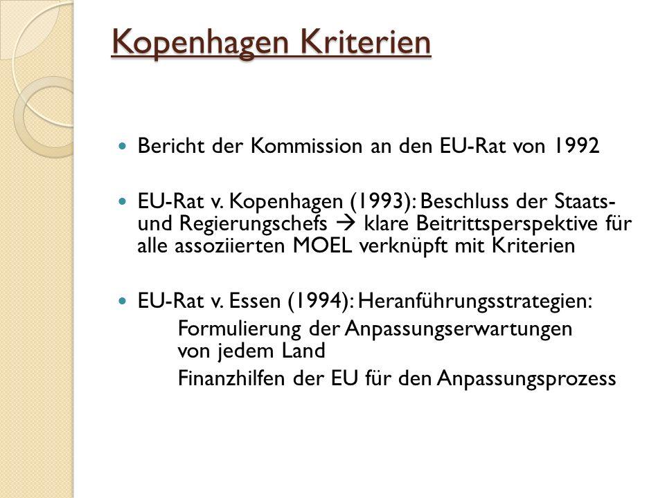 Kopenhagen Kriterien Bericht der Kommission an den EU-Rat von 1992 EU-Rat v.