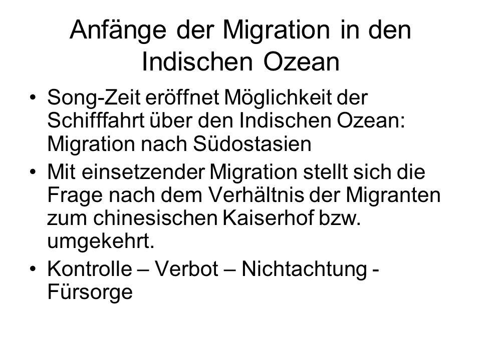 Anfänge der Migration in den Indischen Ozean Song-Zeit eröffnet Möglichkeit der Schifffahrt über den Indischen Ozean: Migration nach Südostasien Mit e