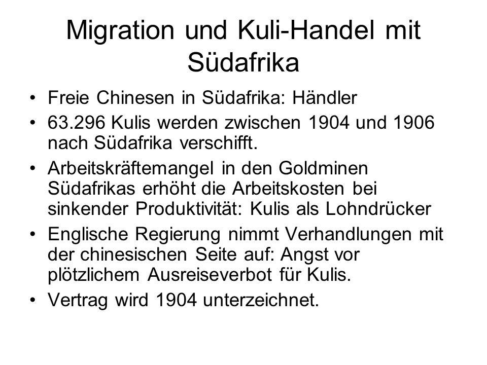 Chinesen in der Emigration Beispiel 1: Südafrika Das Bild der Chinesen in Südafrika ist durch die 1910 mehrheitlich nach China zurückgekehrten Kulis stärker determiniert als durch die langfristig in Südafrika verweilenden freien Chinesen.