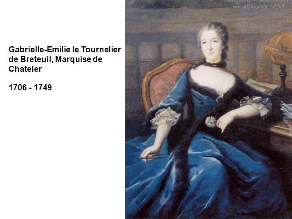 Gabrielle-Emilie le Tournelier de Breteuil, Marquise de Chateler 1706 - 1749
