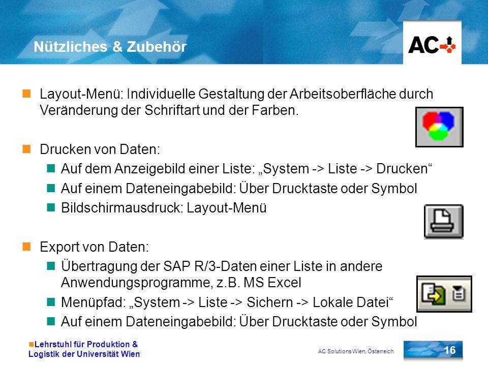 AC Solutions Wien, Österreich 16 Lehrstuhl für Produktion & Logistik der Universität Wien Nützliches & Zubehör Layout-Menü: Individuelle Gestaltung de