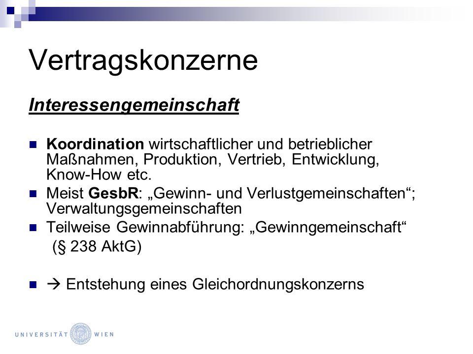 Vertragskonzerne Interessengemeinschaft Koordination wirtschaftlicher und betrieblicher Maßnahmen, Produktion, Vertrieb, Entwicklung, Know-How etc. Me
