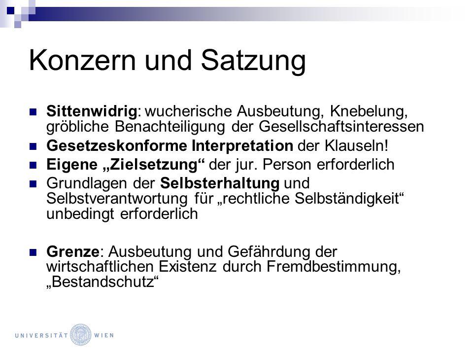 Konzern und Satzung Sittenwidrig: wucherische Ausbeutung, Knebelung, gröbliche Benachteiligung der Gesellschaftsinteressen Gesetzeskonforme Interpreta