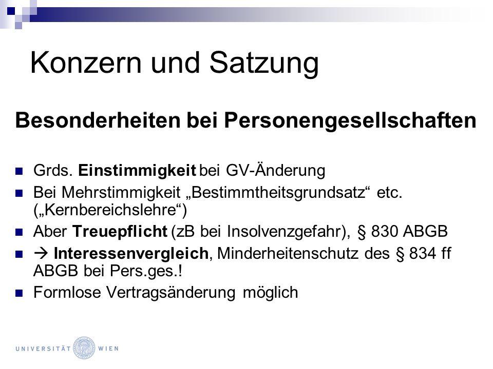 Konzern und Satzung Besonderheiten bei Personengesellschaften Grds. Einstimmigkeit bei GV-Änderung Bei Mehrstimmigkeit Bestimmtheitsgrundsatz etc. (Ke