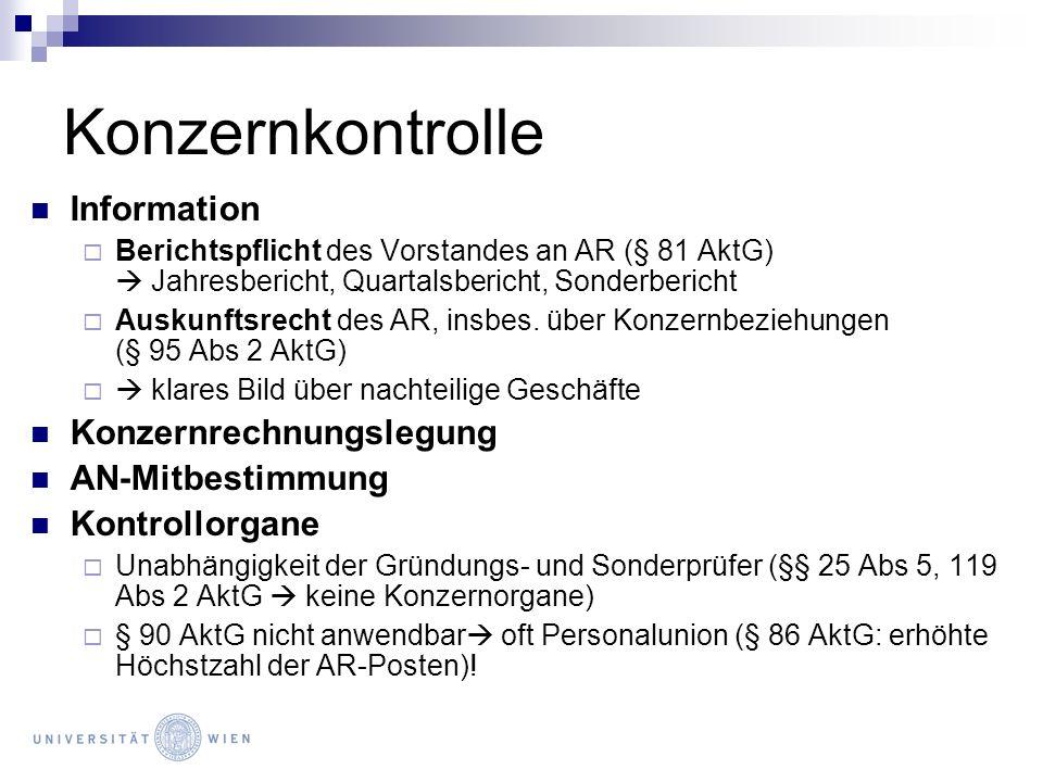 Konzernkontrolle Information Berichtspflicht des Vorstandes an AR (§ 81 AktG) Jahresbericht, Quartalsbericht, Sonderbericht Auskunftsrecht des AR, ins