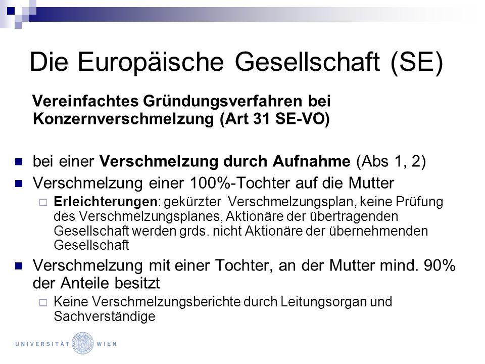 Die Europäische Gesellschaft (SE) Vereinfachtes Gründungsverfahren bei Konzernverschmelzung (Art 31 SE-VO) bei einer Verschmelzung durch Aufnahme (Abs