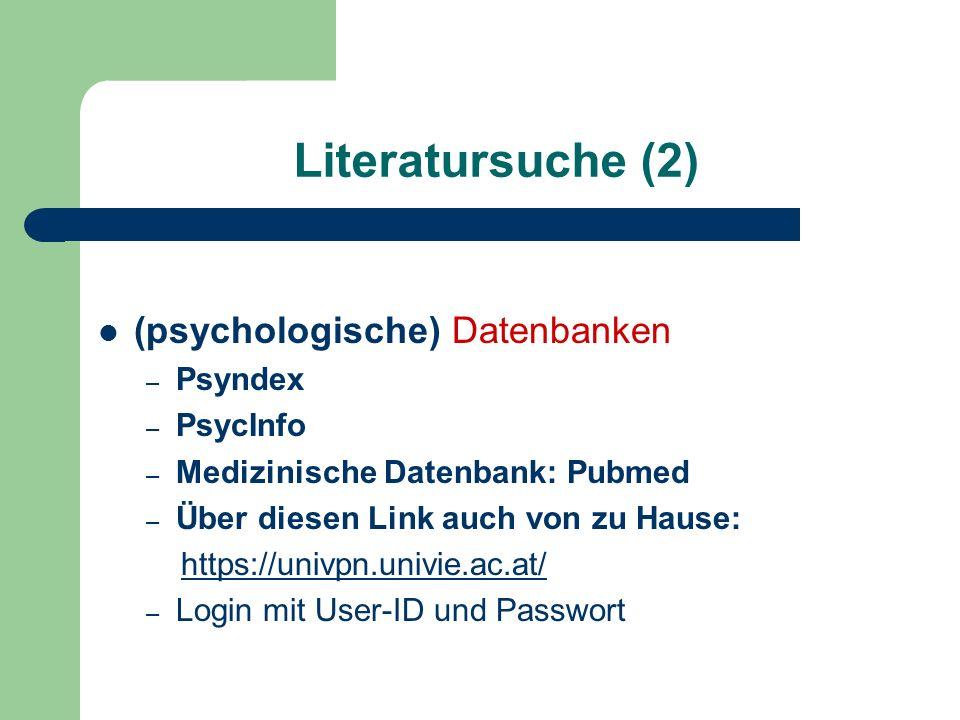 Literatursuche (2) (psychologische) Datenbanken – Psyndex – PsycInfo – Medizinische Datenbank: Pubmed – Über diesen Link auch von zu Hause: https://un