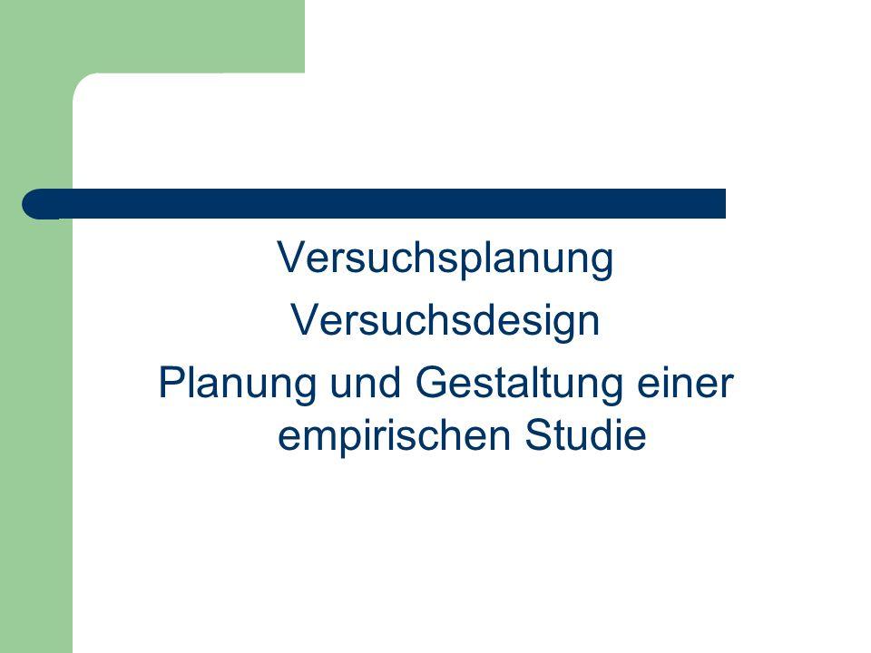 Versuchsplanung Versuchsdesign Planung und Gestaltung einer empirischen Studie