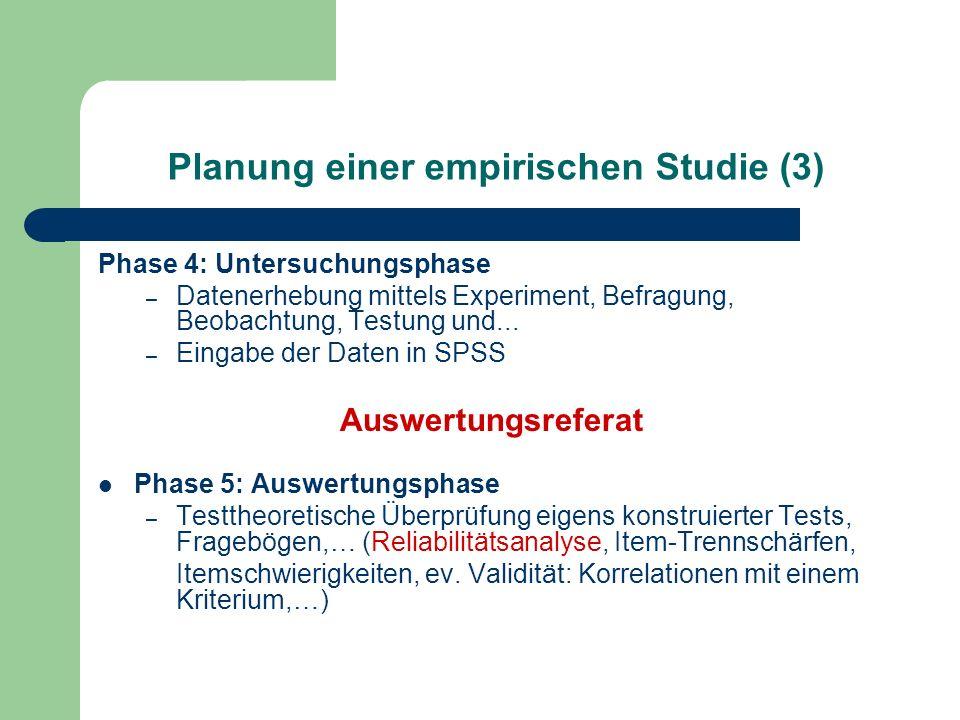 Planung einer empirischen Studie (3) Phase 4: Untersuchungsphase – Datenerhebung mittels Experiment, Befragung, Beobachtung, Testung und... – Eingabe