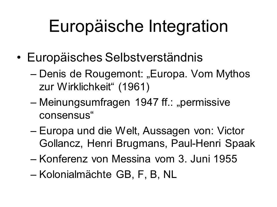 Europäische Integration Europäisches Selbstverständnis –Denis de Rougemont: Europa. Vom Mythos zur Wirklichkeit (1961) –Meinungsumfragen 1947 ff.: per