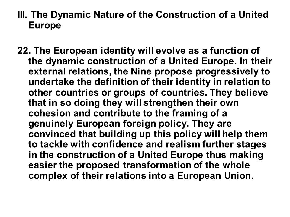 III. The Dynamic Nature of the Construction of a United Europe 22. The European identity will evolve as a function of the dynamic construction of a Un