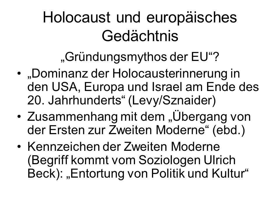 Holocaust und europäisches Gedächtnis Gründungsmythos der EU? Dominanz der Holocausterinnerung in den USA, Europa und Israel am Ende des 20. Jahrhunde