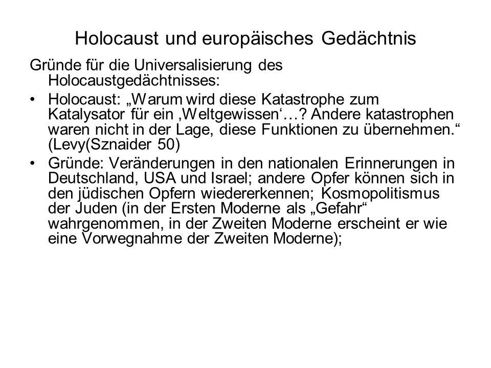 Holocaust und europäisches Gedächtnis Gründe für die Universalisierung des Holocaustgedächtnisses: Holocaust: Warum wird diese Katastrophe zum Katalys