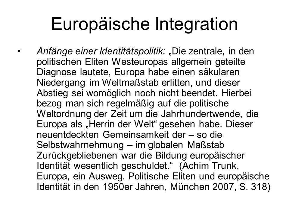 Europäische Integration Anfänge einer Identitätspolitik: Die zentrale, in den politischen Eliten Westeuropas allgemein geteilte Diagnose lautete, Euro