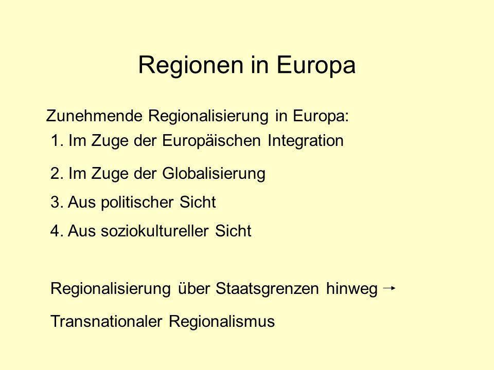 Grenzüberschreitende Zusammenarbeit Entstehung von peripheren Grenzgebieten: Zuordnung von Regionen zu unterschiedlichen kulturellen, politischen und wirtschaftlichen Räumen durch die Bildung der Nationalstaaten in Europa.