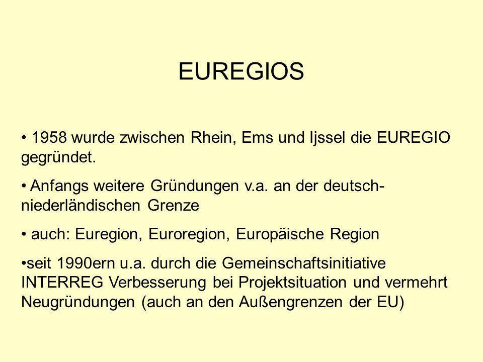 EUREGIOS II Euregios sind grenzüberschreitende, stark kommunal getragene regionale Kooperationsverbünde (MIOSGA 1998, S.247) Das Ziel der Euregios ist die Stärkung der grenzüberschreitenden Zusammenarbeit zwischen den Gemeinden und anderen Gebietskörperschaften zum Abbau von sozioökonomischen Benachteiligungen aufgrund der jeweiligen nationalen Randlage.