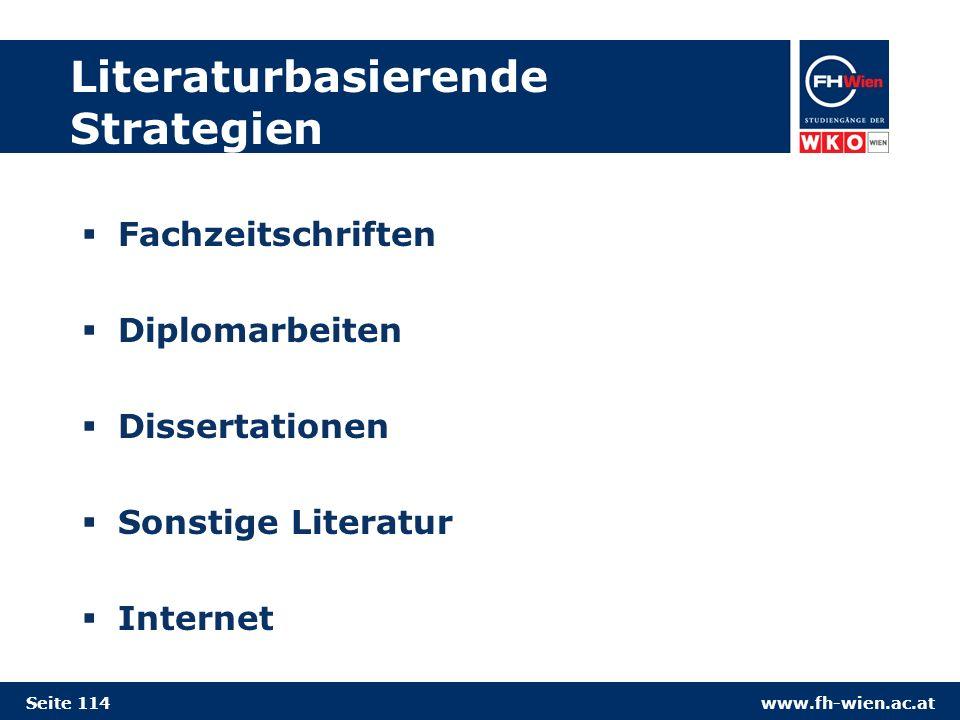 www.fh-wien.ac.at Literaturbasierende Strategien Fachzeitschriften Diplomarbeiten Dissertationen Sonstige Literatur Internet Seite 114