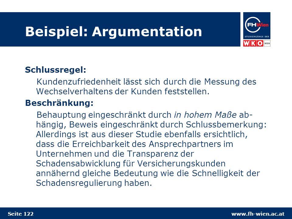www.fh-wien.ac.at Beispiel: Argumentation Schlussregel: Kundenzufriedenheit lässt sich durch die Messung des Wechselverhaltens der Kunden feststellen.