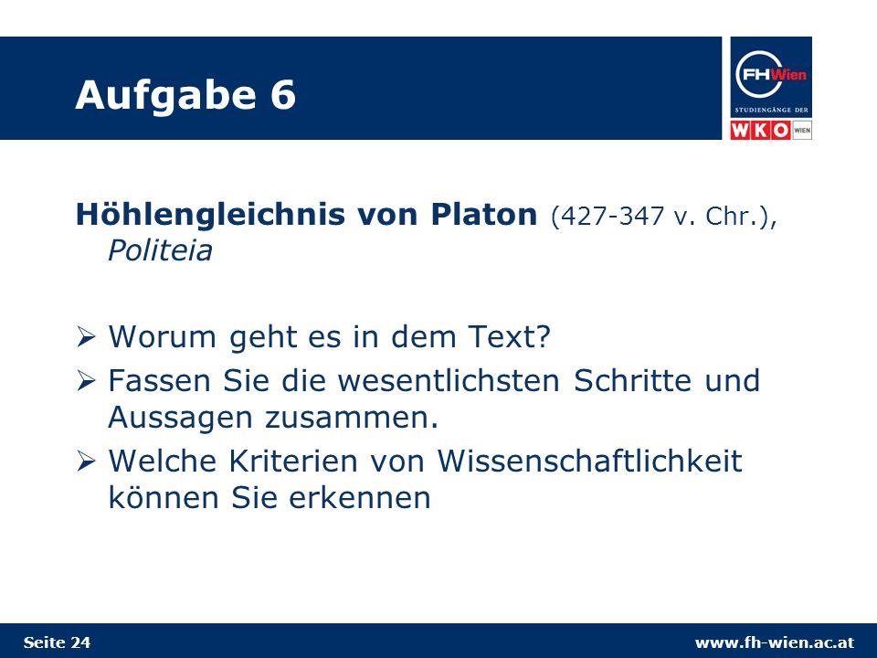 www.fh-wien.ac.at Aufgabe 6 Höhlengleichnis von Platon (427-347 v.