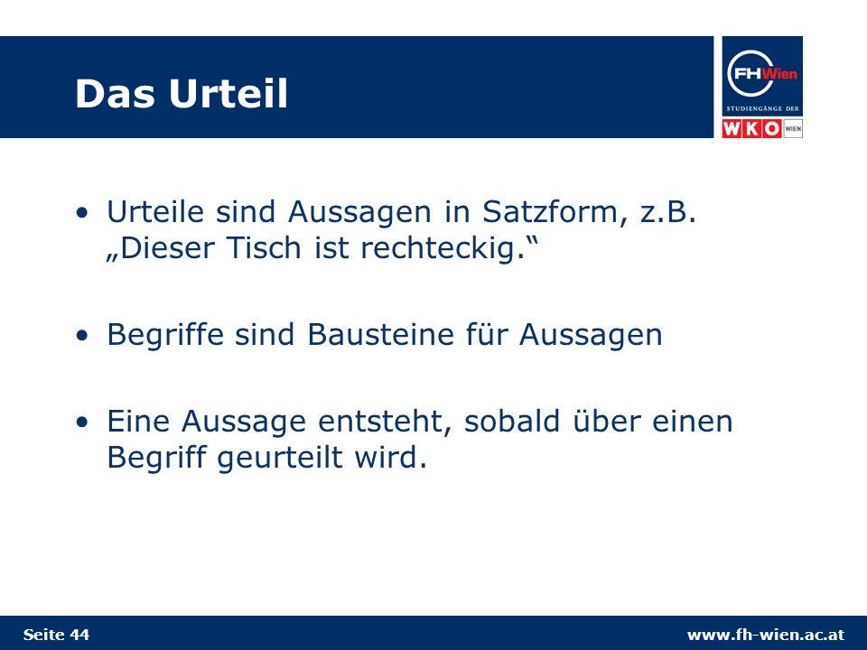 www.fh-wien.ac.at Das Urteil Urteile sind Aussagen in Satzform, z.B.